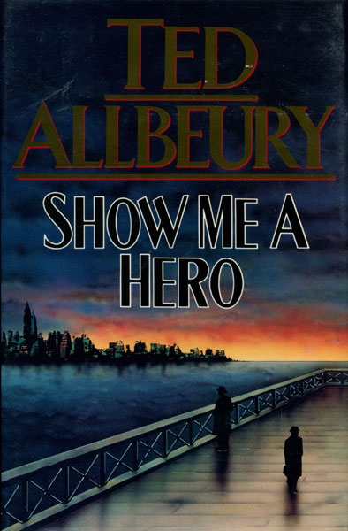 Show Me A Hero. by  Ted. Allbeury