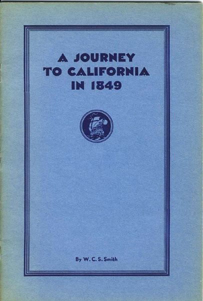 A Journey To California In 1849 by  W.C.S.  Smith