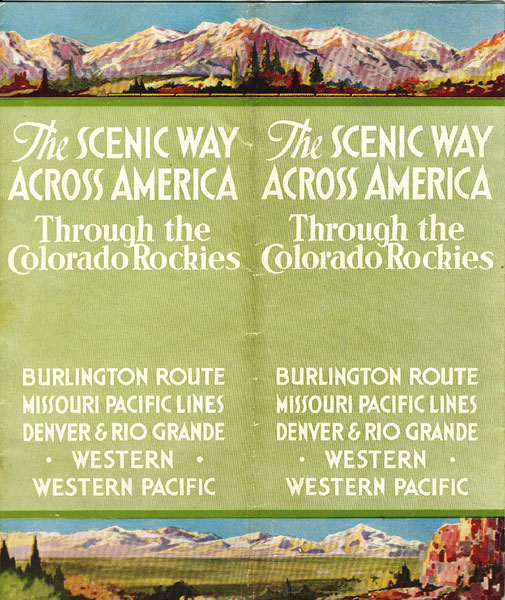 The Scenic Way Across America Through The Colorado Rockies. Burlington Route. Missouri Pacific Lines. Denver & Rio Grande Western. Western Pacific.