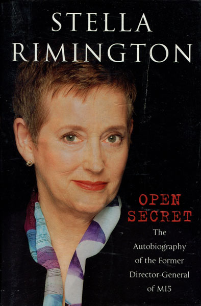 Open Secret. The Autobiography Of The Former Director-General Of Mi5 by Stella. Rimington