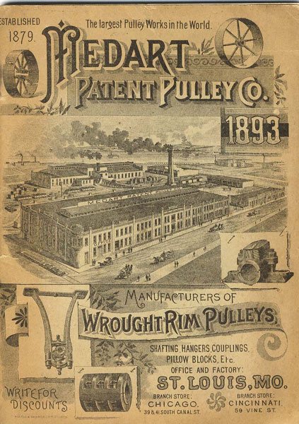 Medart Patent Pulley Co.  Established 1879. The Largest Pulley Works In The World. Manufacturers Of Wrought Rim Pulleys, Shafting, Friction Clutches, Hangers, Couplings, Pillow Blocks, Etc.