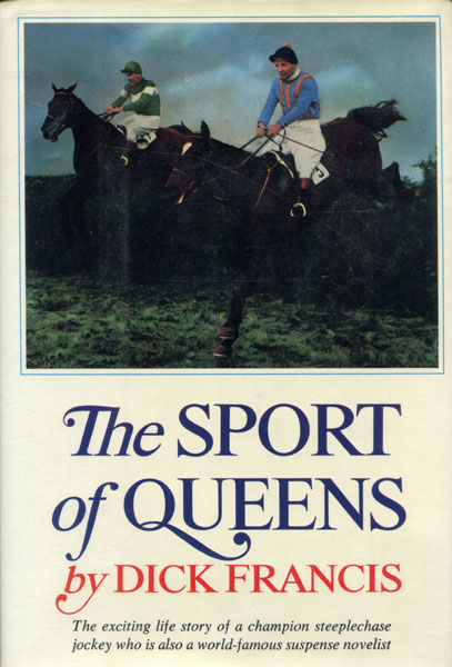The Sport Of Queens. The Autobiography Of Dick Francis. by Dick. Francis