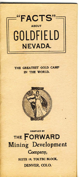 """Facts"" About Goldfield Nevada. The Greatest Gold Camp In The World The Forward Mining Development Company [Compiled By]"