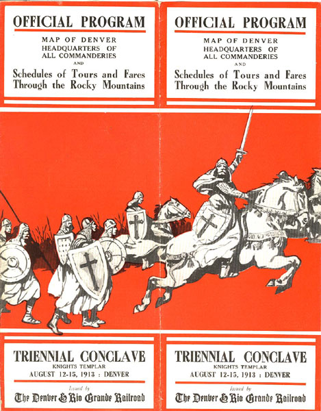 Knight's Templar. Official Program. Triennial Conclave August 12-15, 1913. Map Of Denver Headquarters Of All Commanderies And Schedules Of Tours And Fares Through The Rocky Mountains by The Denver & Rio Grande Railroad