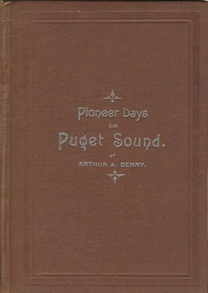 Pioneer Days On Puget Sound by  Arthur A Denny
