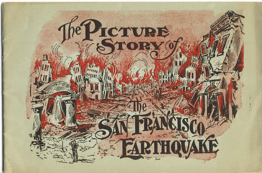 The Picture Story Of The San Francisco Earthquake. Wednesday, April 18, 1906. by Inc Geo. Rice & Sons