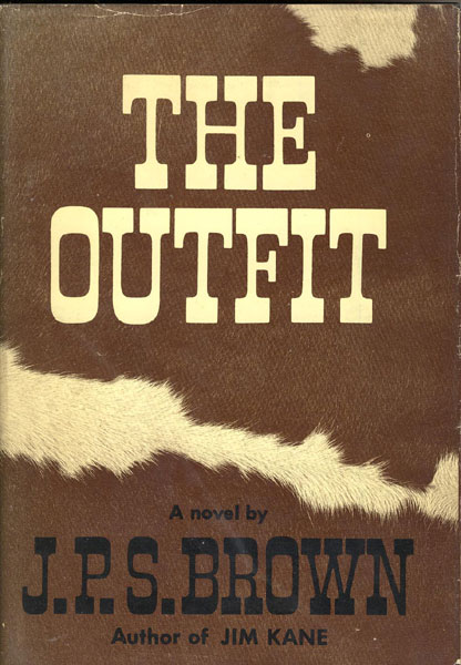 The Outfit. A Cowboy's Primer by  J. P. S. Brown