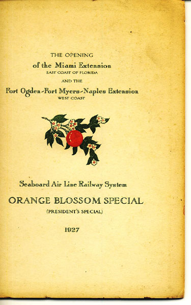 "The Opening Of The Miami Extension, East Coast Of Florida And The Fort Ogden-Fort Myers-Naples Extension West Coast. Seaboard Air Line Railway System, ""All Florida Route,"" January 5 - 12, 1927  S. Davies Warfield [President, Seaboard Air Line Railway System]"