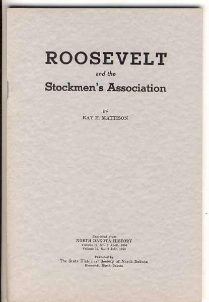 Roosevelt And The Stockmen's Association by  Ray H. Mattison