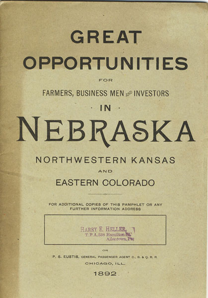 Great Opportunities For Farmers, Business Men And Investors In Nebraska, Northwestern Kansas And Eastern Colorado by  Burlington & Quincy Railroad Chicago