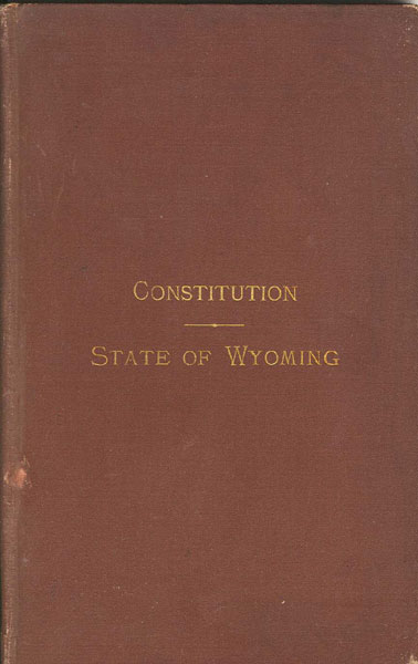 Constitution Of The State Of Wyoming  John K. Jeffrey [Secretary]