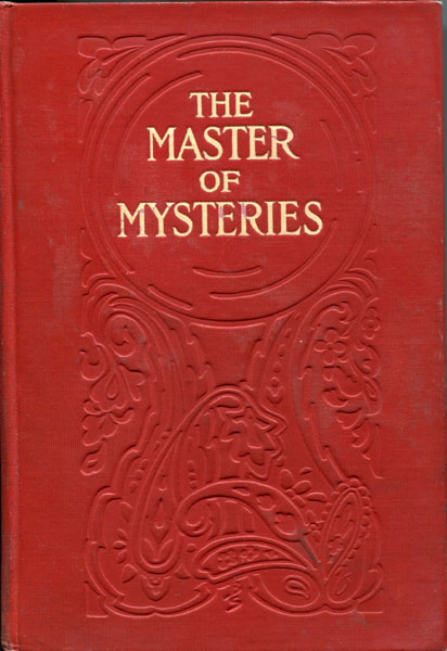 The Master Of Mysteries. . [Burgess, Gelett]
