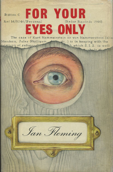 For Your Eyes Only. by Ian. Fleming