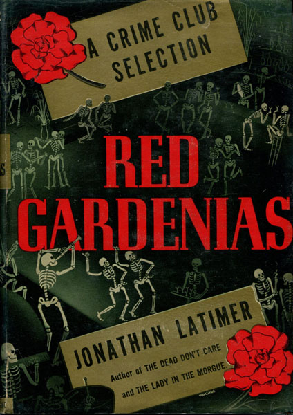 Red Gardenias. by  Jonathan. Latimer
