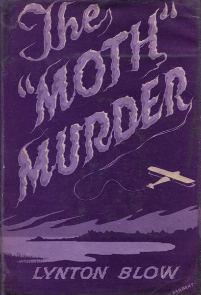 "The ""Moth"" Murder by  Lynton Blow"