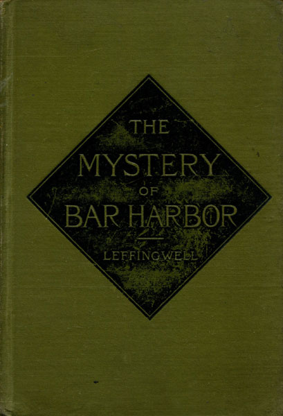 The Mystery Of Bar Harbor by  Alsop Leffingwell