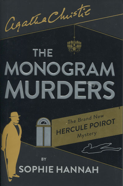Agatha Christie. The Monogram Murders. The New Hercule Poirot Mystery by  Sophie Hannah