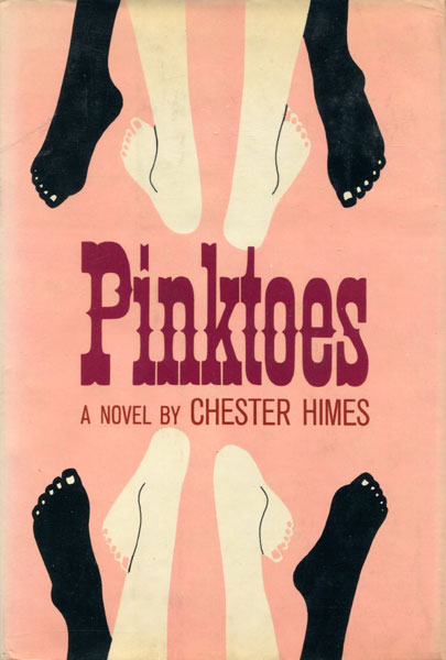 Pinktoes. by Chester. Himes