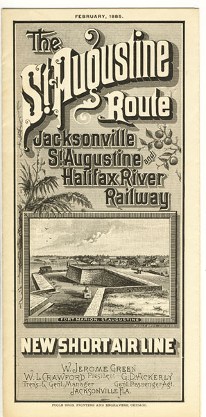 The St. Augustine Route. Jacksonville, St. Augustine And Halifax River Railway. New Short Air Line. February, 1885 by  St. Augustine And Halifax  River Railway Jacksonville