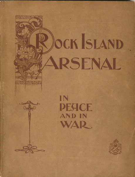 Rock Island Arsenal: In Peace And In War. With Maps And Illustrations by  Benjamin Franklin Tillinghast