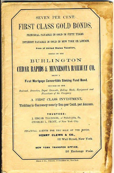 Seven Per Cent. First Class Gold Bonds, Principal Payable In Gold In Fifty Years. Interest Payable In Gold In New York Or London, Free Of United States Taxation, Issued By The Burlington Cedar Rapids & Minnesota Railway Co., Being A First Mortgage Convertible Sinking Fund Bond, Secured By The Railroad, Branches, Depot Grounds, Rolling Stock, Equipment And Franchises Of The Company. A First Class Investment, Yielding In Currency Nearly Ten Per Cent Per Annum Burlington, Cedar Rapids & Minnesota Railway Co.