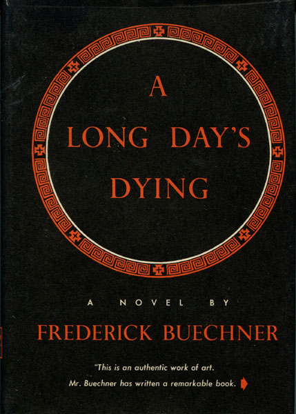A Long Day's Dying by  Frederick Buechner