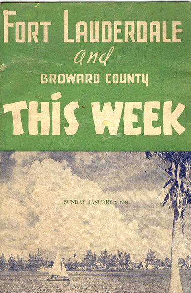 Fort Lauderdale And Broward County, This Week, Sunday, January 2, 1944 by Endorsed By Fort Lauderdale Chamber Of Commerce