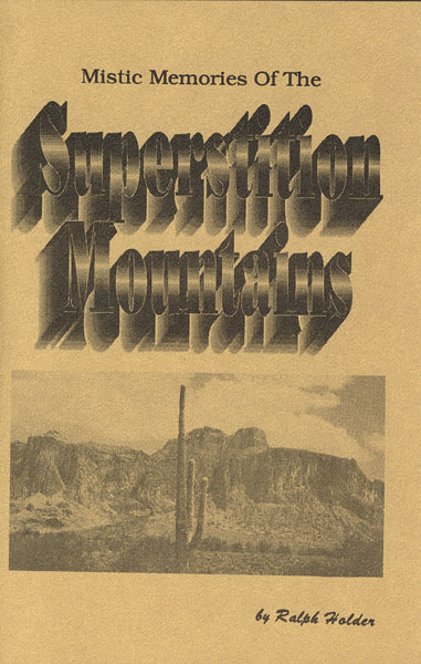Mistic Memories Of The Superstition Mountains by  Ralph Holder