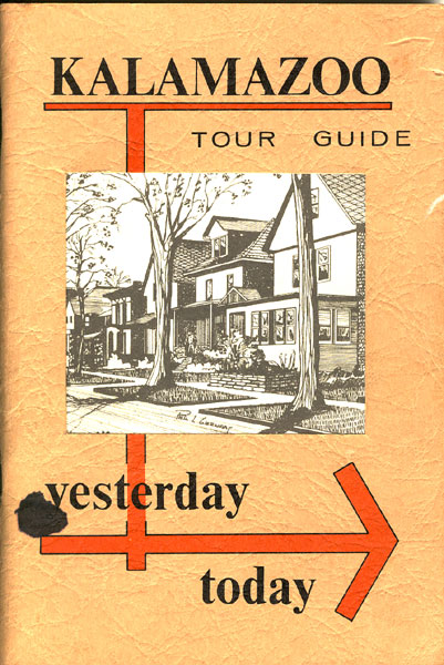 Kalamazoo Tour Guide, Yesterday / Today by City Of Kalamazoo Department Of Planning