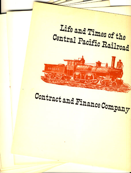 Life And Times Of The Central Pacific Railroad In Twelve Parts by The Book Club Of California