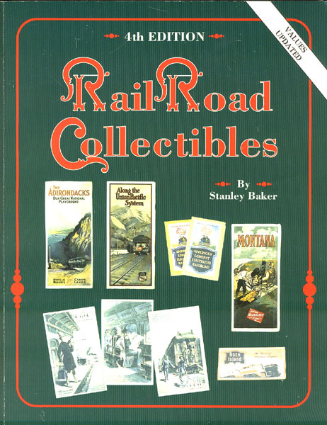Railroad Collectibles, An Illustrated Value Guide by Stanley L. Baker