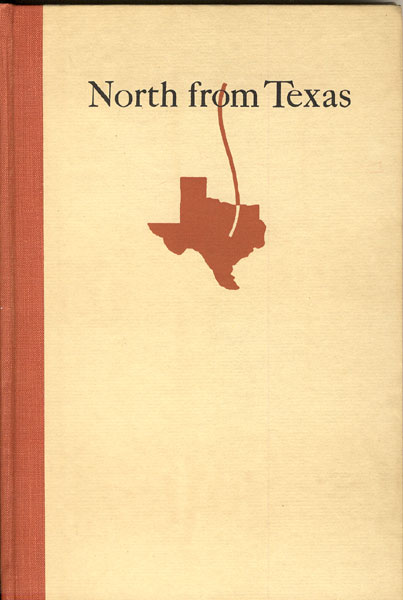 North From Texas; Incidents In The Early Life Of A Range Cowman In Texas, Dakota, And Wyoming 1852-1883 by  James C. Shaw