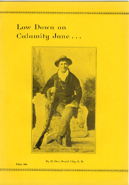 Low Down On Calamity Jane.  Dora Dufran [D. Dee Pseud.]