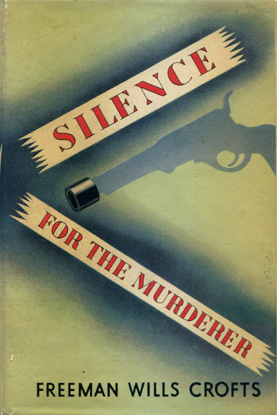 Silence For The Murderer. by  Freeman Wills. Crofts