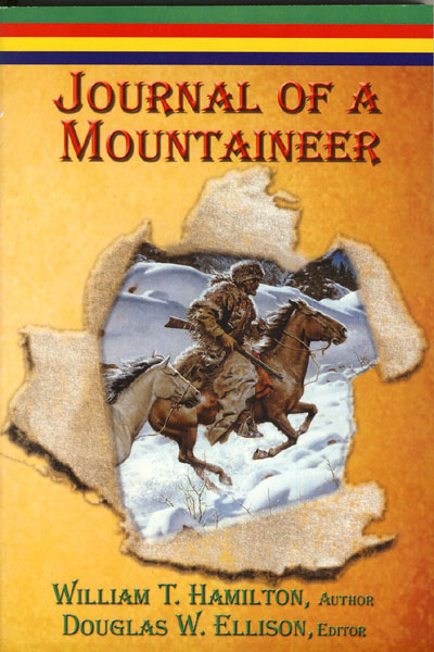 Journal Of A Mountaineer  William T. Hamilton [Edited By Douglas W. Ellison]