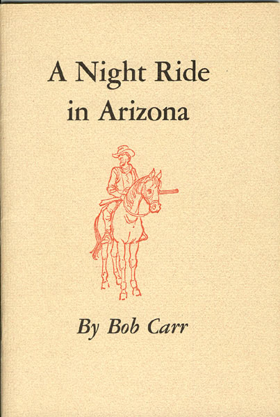A Night Ride In Arizona. by Bob. Carr