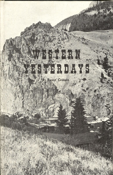 Western Yesterdays. Volume Iii by  Forest Crossen