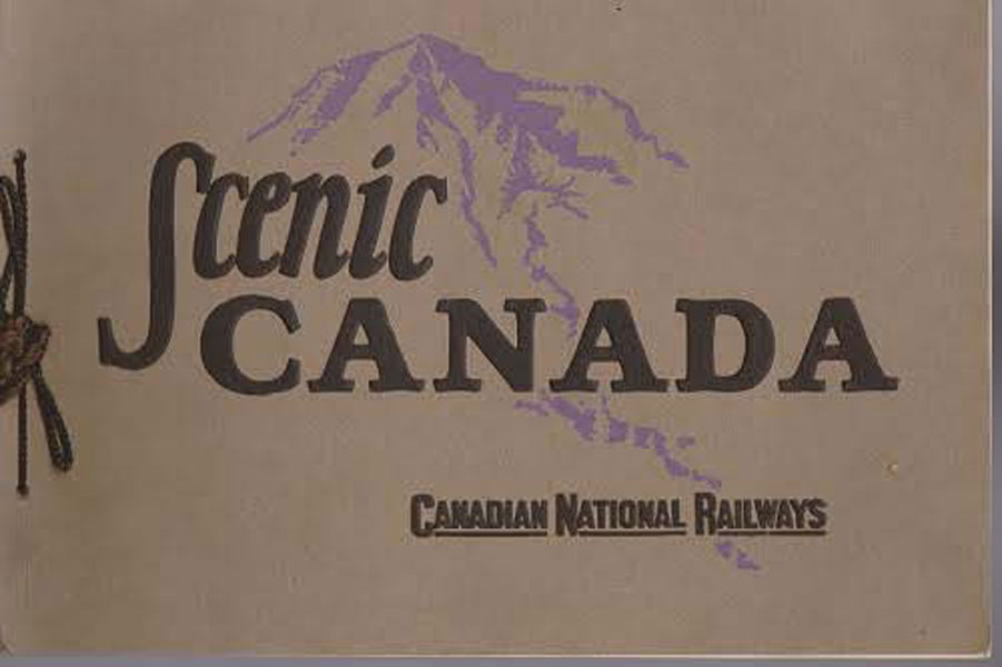 Scenic Canada. / (Title Page) Across Canada By Way Of Canada's Great Scenic Route - Canadian National Railways Canadian National Railways