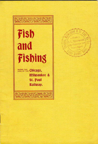 Fish And Fishing Along The Line Of The Chicago, Milwaukee & St. Paul Railway  Milwaukee, & St. Paul Railway, cag