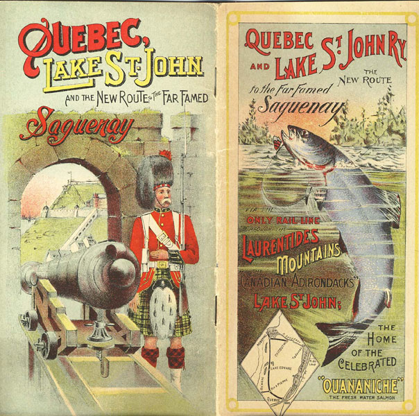 Quebec And Lake St. John Railway. The New Route To The Far-Famed Saguenay. Via The Only Rail Line 