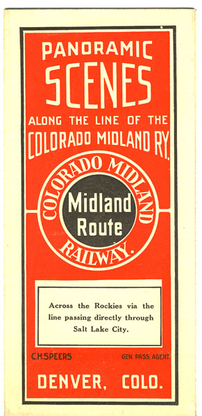 Panoramic Scenes Along The Line Of The Colorado Midland Ry. Across The Rockies Via The Line Passing Directly Through Salt Lake City Colorado Midland Railway