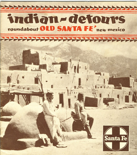Indian Detours, Roundabout Old Santa Fe, New Mexico. by Topeka & Santa Fe Railway Atchison