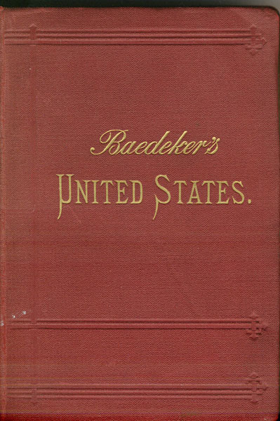 The United States With An Excursion Into Mexico. Handbook For Travelers  Karl  Baedeker [Edited By]