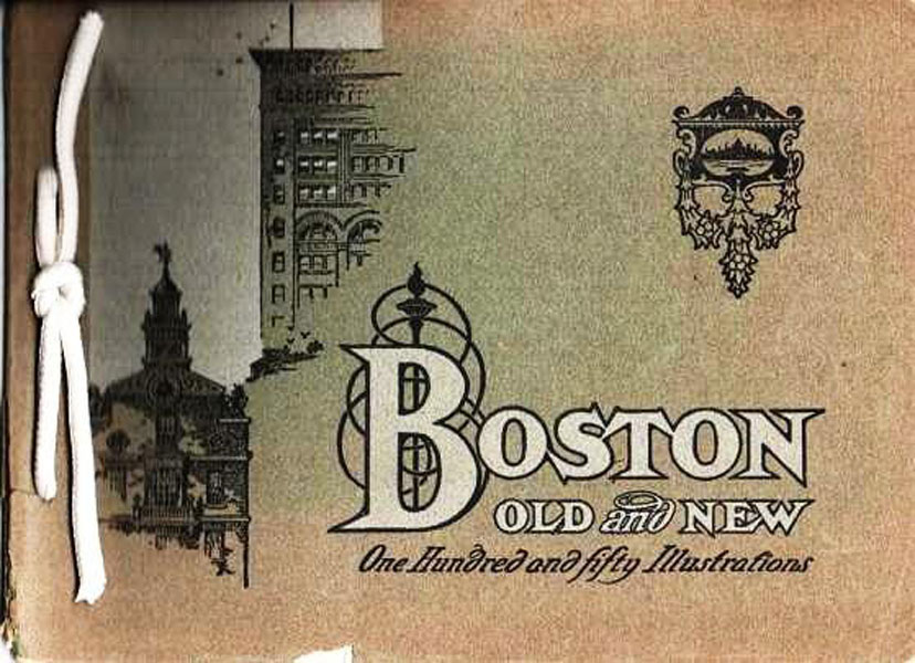 Boston Old And New. Containing Nearly 150 Illustrations Made Expressly For This Publication, Including Cambridge, Concord, Lexington, Medford, Salem, Danvers, Newburyport, Hingham, Quincy And Marblehead The G.W. Armstrong D.R. & N. Co., Boston, Massachusetts