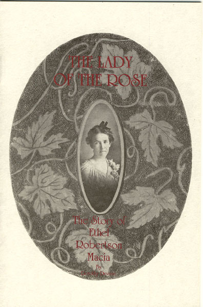 The Lady Of The Rose. The Story Of Ethel Robertson Macia. by  Dorothy. Devere