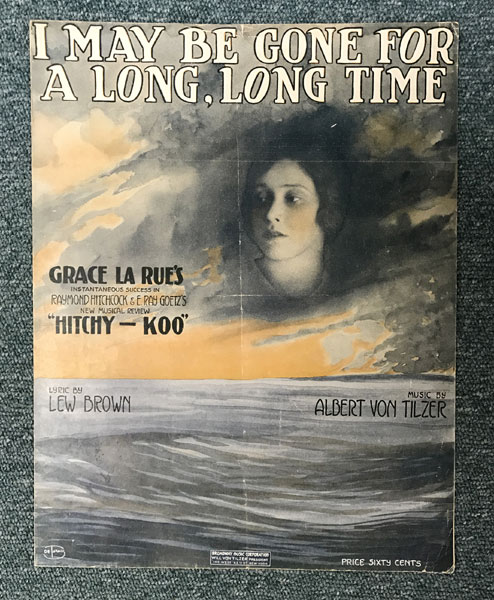 World War I Sheet Music ... I May Be Gone For A Long, Long Time  Lew ; Music By Albert Von Tilzer Brown [Words By]