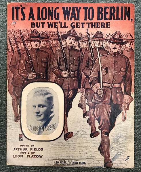 World War I Sheet Music ... Its A Long Way To Berline, But We'll Get There  Arthur ; Music By Leon Flatow Fields [Words By]