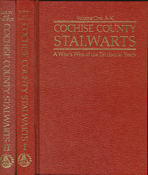 Cochise County Stalwarts. Two Volumes by  Lynn R. And Don Chaput Bailey