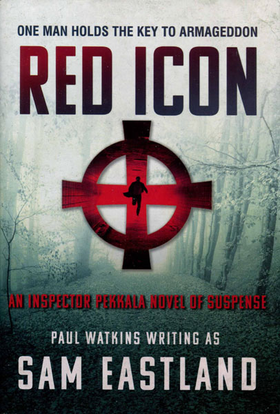 Red Icon. An Inspector Pekkala Novel Of Suspense by  Sam Eastland