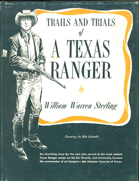 Trails And Trials Of A Texas Ranger.  by  William Warren. Sterling